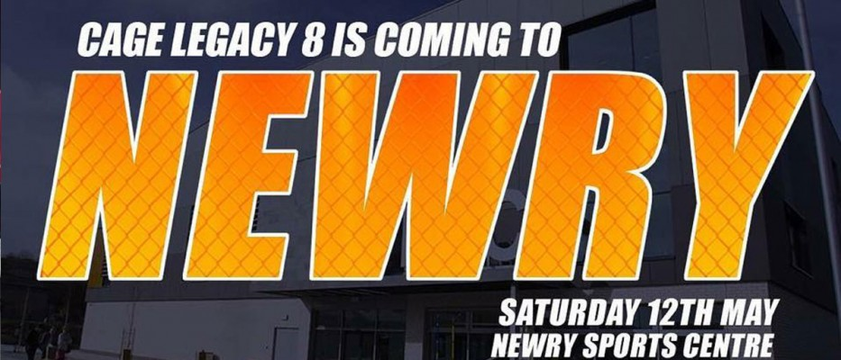 Cage Legacy 8: Newry [Fight Card]